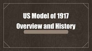 US Model of 1917 – Overview and History