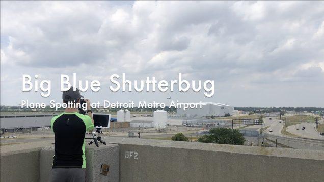 WCChapin | Big Blue Shutterbug – Plane Spotting at Detroit Metro Airport