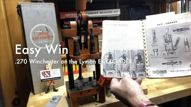 WCChapin | Easy Win – .270 Wincheser on the Lyman EZY-LOADER